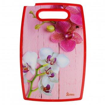 Доска разделочная 30х20 см орхидея