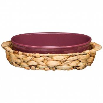 Блюдо для запекания в плетеной корзине bronco fusion 26*17*6,5 см 800 мл б