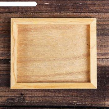 Основа для творчества и декорирования рамка размер внутри 14,9*11,9 см, цв