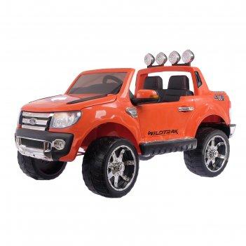 Электромобиль ford ranger, цвет оранжевый, eva колёса, кожаное сидение
