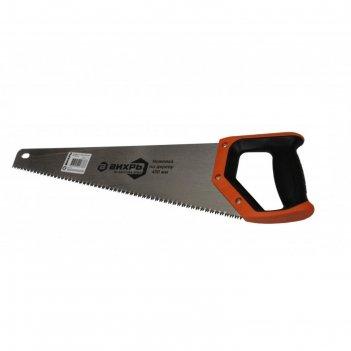 Ножовка по дереву вихрь 73/2/4/6, 450 мм 3d заточка, двухкомпонентная руко