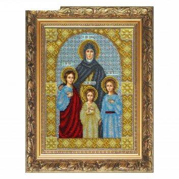 Набор для вышивки бисером «святая вера, надежда, любовь и софья»