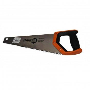 Ножовка по дереву вихрь 73/2/4/5, 400 мм 3d заточка 2к рукоятка, шаг 7-8 t