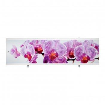 Экран под ванну ультра легкий арт дикая орхидея, 168 см