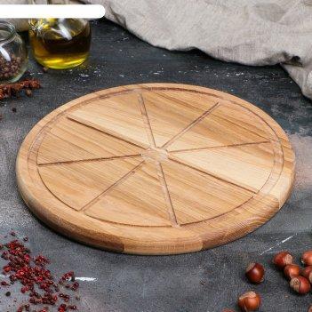 Доска для подачи пицца, 30 см, массив дуба