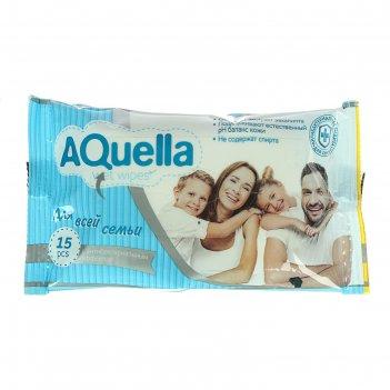 Салфетки влажные «aquella» для всей семьи антибактериальные, 15 шт