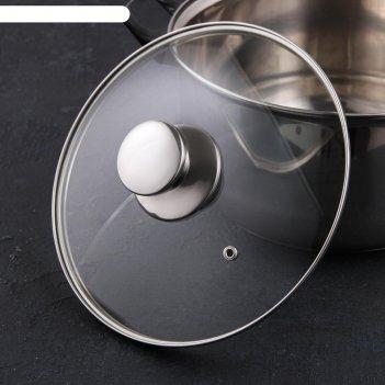 Крышка для сковороды и кастрюли стеклянная jarko, d=22 см, с ручкой из нер