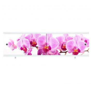 Экран под ванну ультра легкий арт дикая орхидея, 148 см