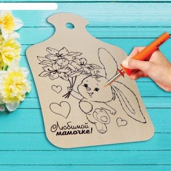 Доска для выжигания и росписи по дереву любимой мамочке!